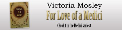 Victoria-Mosley---For-Love-of-a-Medici---Banner